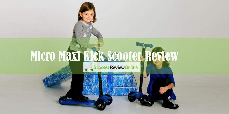 Micro Maxi Kick Scooter Review