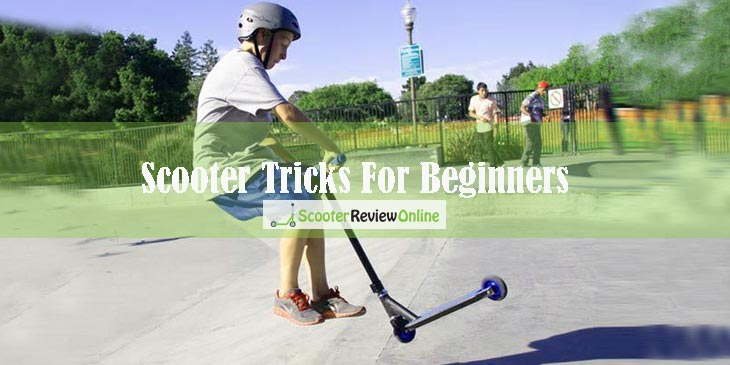 Scooter Tricks For Beginners