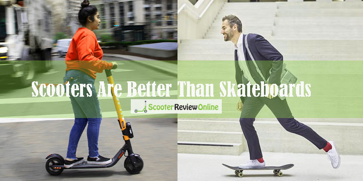 Scooters Are Better Than Skateboards