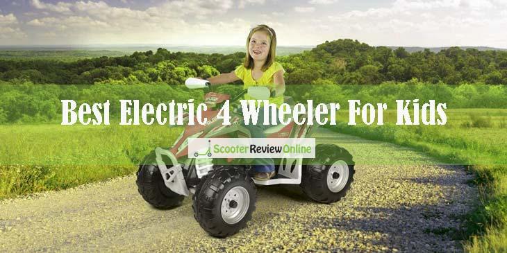 Best Electric 4 Wheeler for Kids in 2020