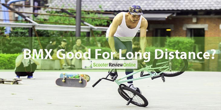 Are Bmx Bikes Good for Long Distance?